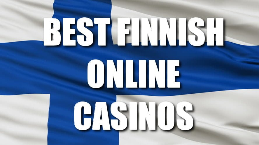 Finland Online Casinos - Best Sites for Finnish Players