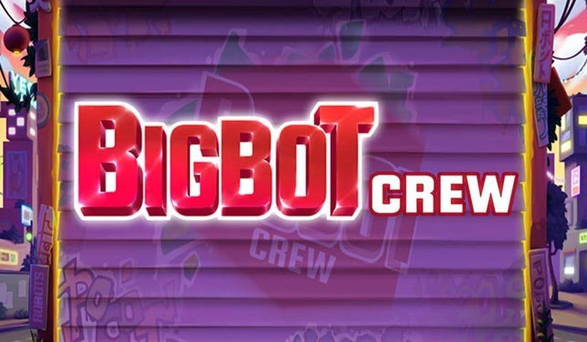 big bot crew slot by quickspin