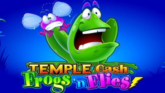 temple cash frogs flies