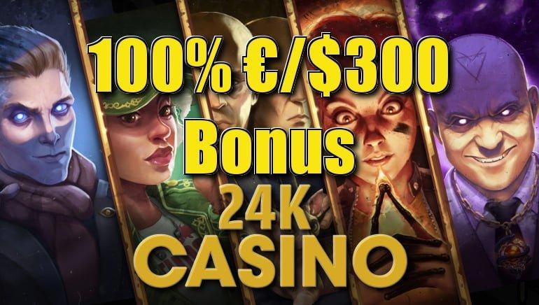 24k casino bonus
